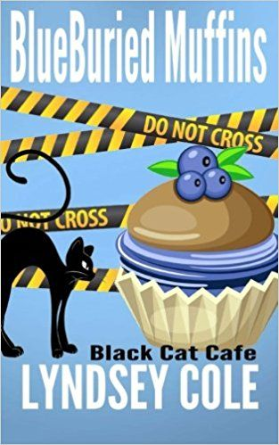 Amazon.com: Blueburied Muffins (Black Cat Cafe Cozy Mystery Series) (Volume 1) (9781505888621): Lyndsey Cole: Books
