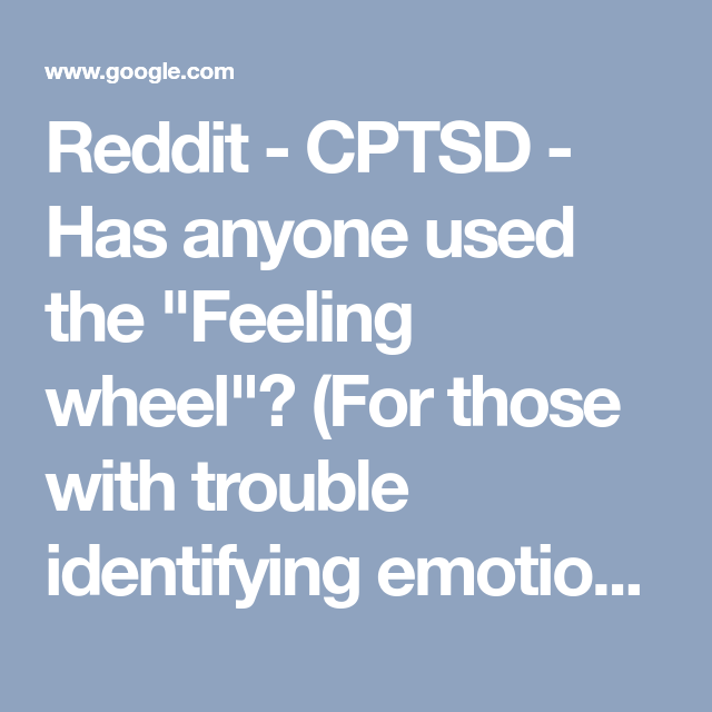Reddit Cptsd Has Anyone Used The Feeling Wheel For Those