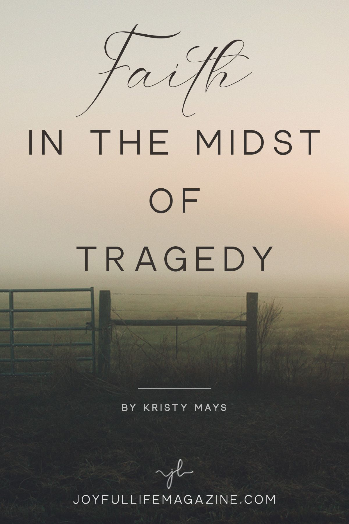 Faith In The Midst Of Tragedy Tragedy Quotes Faith Encouragement Faith Scripture
