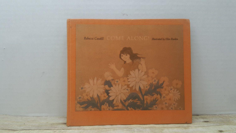 Come Along, 1969, Rebecca Caudill, Ellen Raskin, Vintage kids book by…
