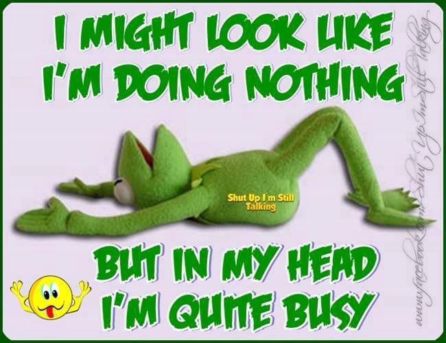 Good Morning Monday I Really Need This Sign Posted Above My Head At Work Some Days Some Days My Best Work Is Done Out O Frog Quotes Cute Quotes Work Quotes