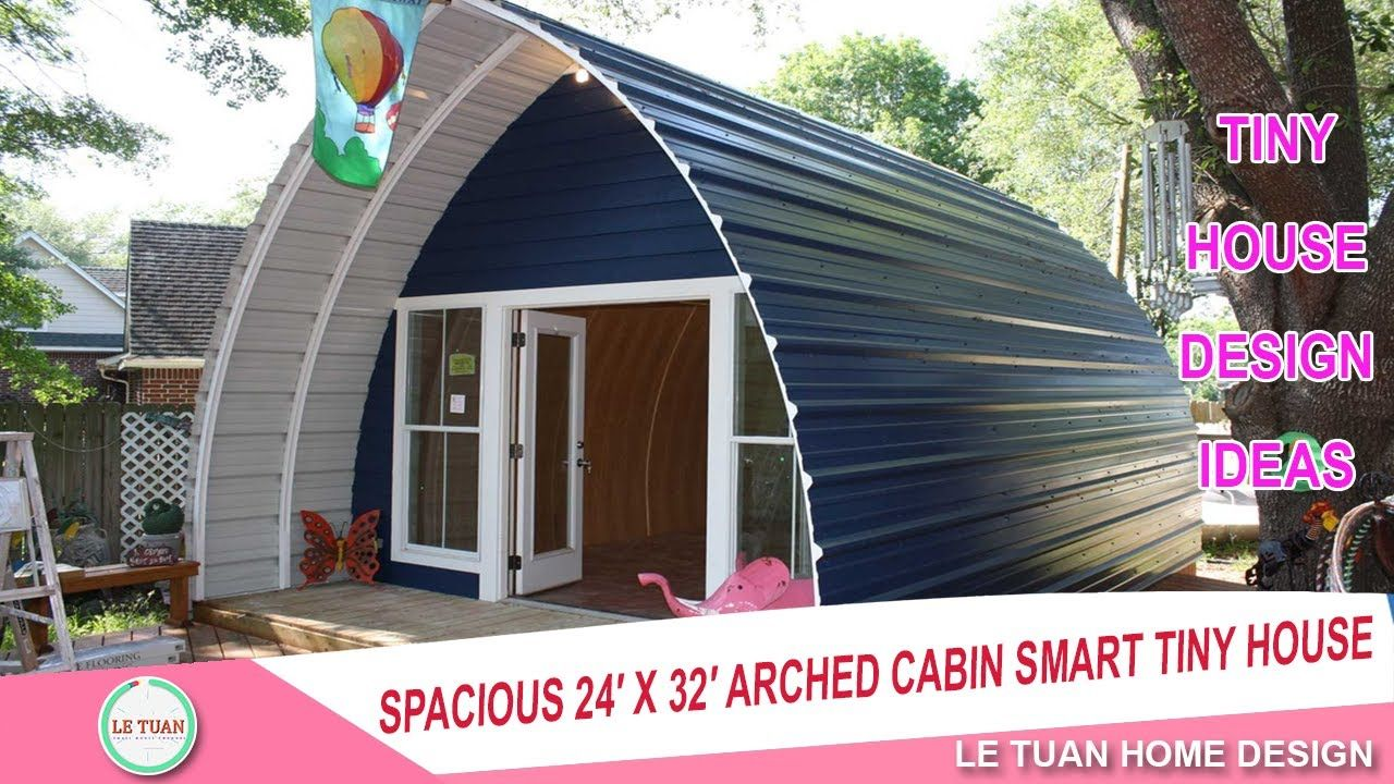 Spacious 24 X 32 Arched Cabin Tiny House Design Ideas