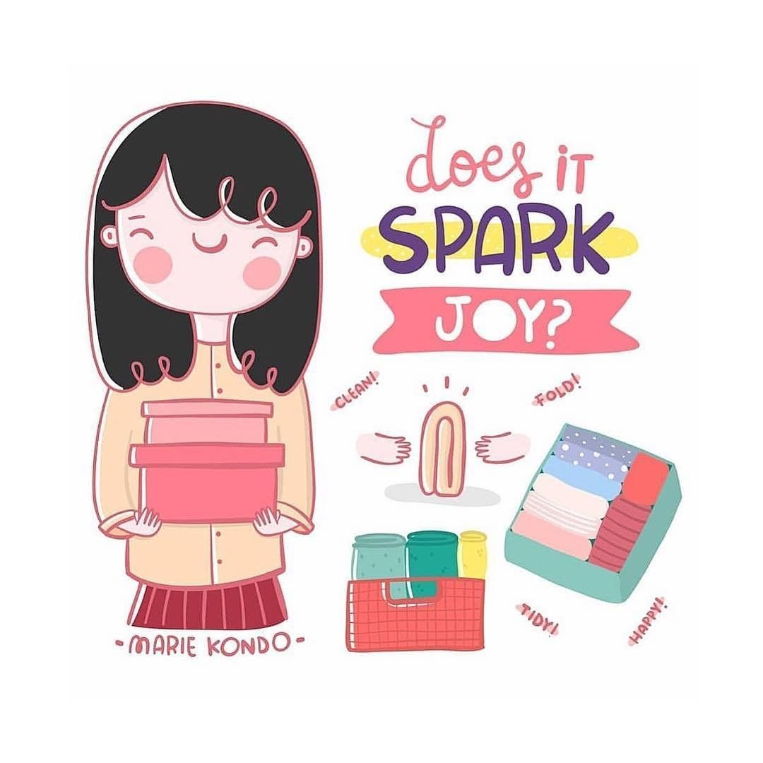 """As you tidy, remember to ask yourself, """"Does it spark joy"""
