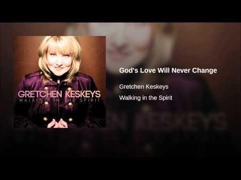 God's Love Will Never Change