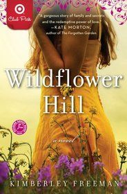 This books was a great surprise.  It totally engaged me from beginning to end and I came to love the characters.  Wildflower Hill, Kimberly Freeman. (Paperback 1451664397)