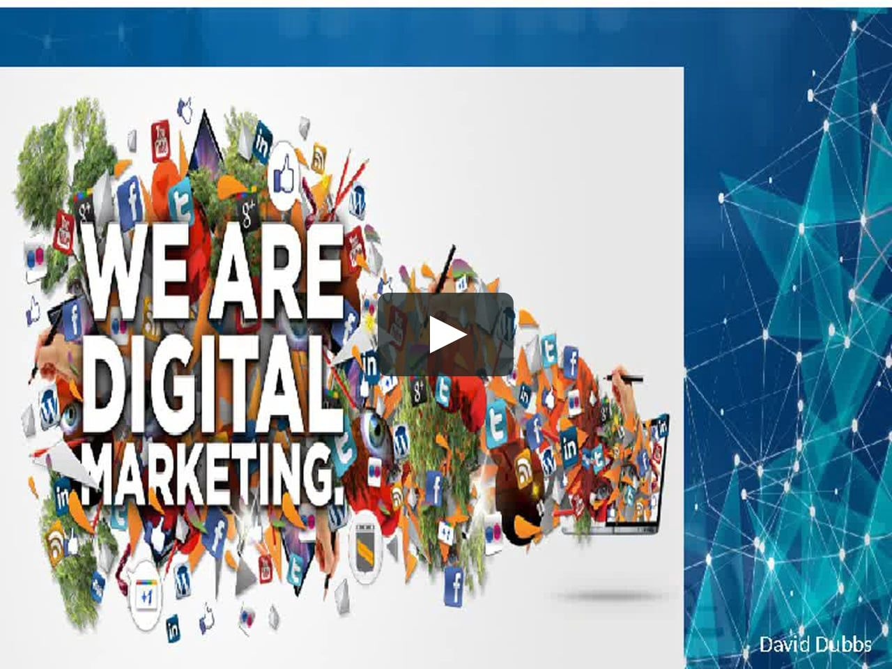 David Dubbs Why is Digital Marketing so Trending