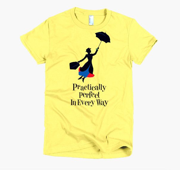 3028c766c Mary Poppins Practically Perfect in Every Way Shirt | Disney T-Shirt |  American Apparel