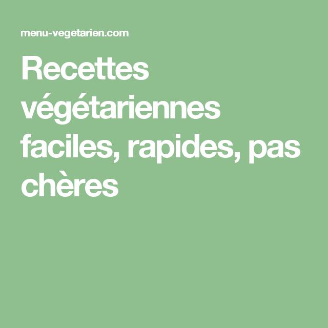 Recettes végétariennes faciles, rapides, pas chères ...