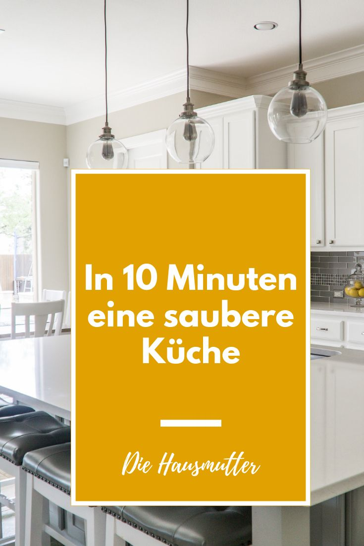 Motiviert im Haushalt 10 Minuten Küchen PutzRoutine 1