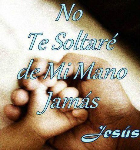 No Te Soltare Soltar Frases Con Imagenes Mensajes Cristianos