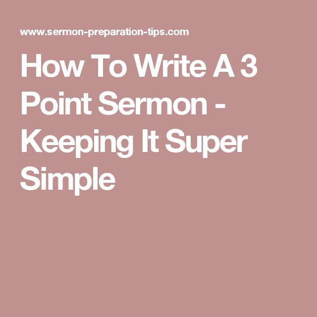 How To Write A 3 Point Sermon - Keeping It Super Simple | Sermon