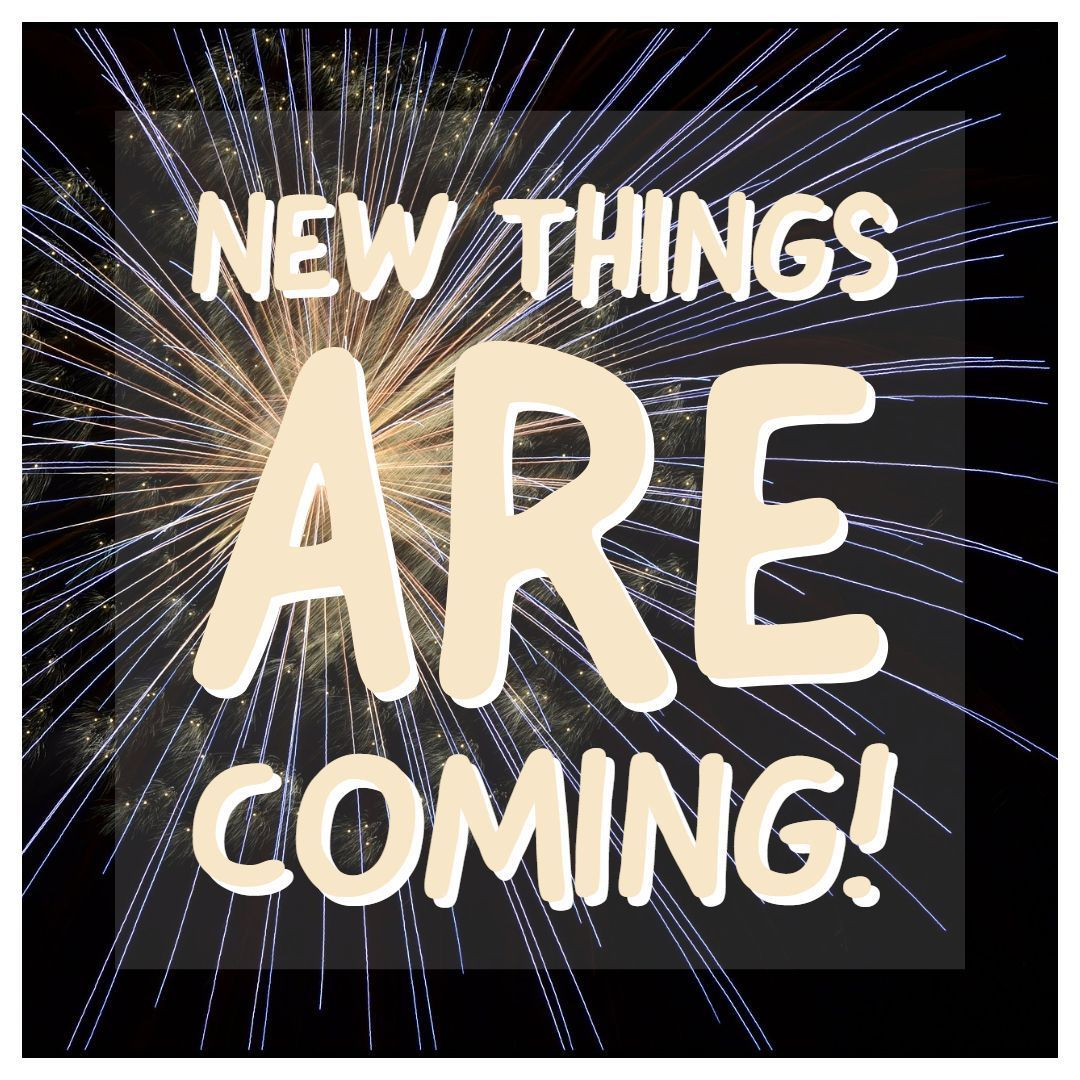 Image result for New things are coming