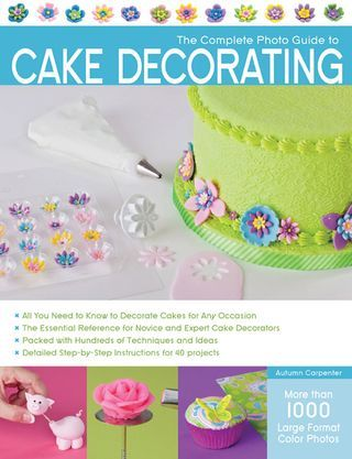 How To Make Easter Cake Decorations From The Book The Complete Photo Guide To Cake Decorating Cake Decorating Books Cake Decorating Cake Decorating Supplies