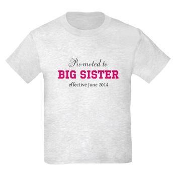Promoted to Big Sister effective June 2014   T-Shirt   debadoo