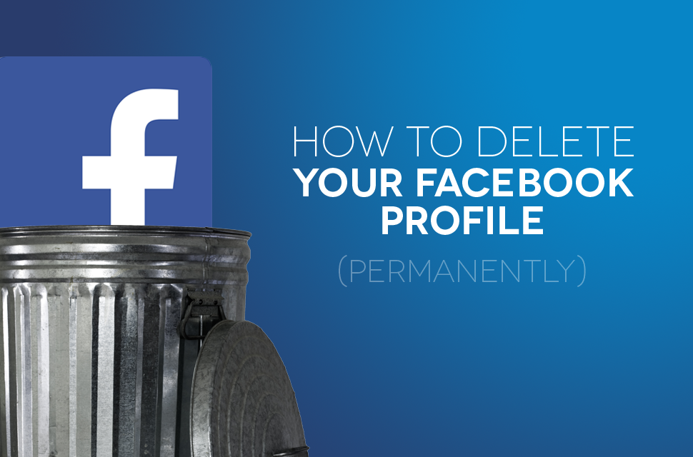 How To Delete Your Facebook Account Digital Trends Delete Facebook Accounting Facebook Profile