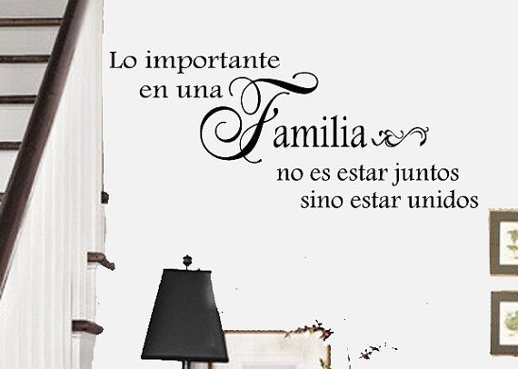 Spanish Family Quote Lo Importante En Una Familia No Es Estar Juntos