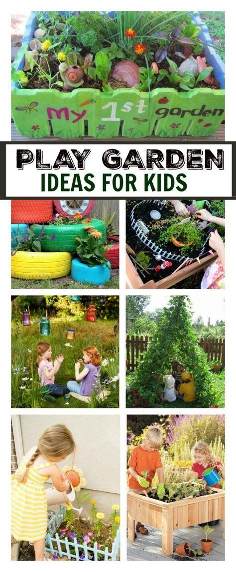 Play Garden Ideas For Kids Gardening For Kids