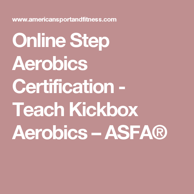 Kickbox/Step Aerobics Instruction Certification | Fitness ...