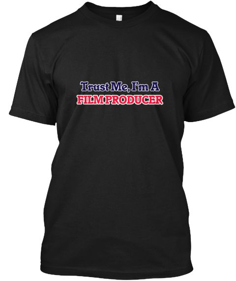 Trust Me, I'm A Film Producer Black T-Shirt Front - This is the perfect gift for someone who loves Film Producer. Thank you for visiting my page (Related terms: Professional jobs,job Film Producer,Film Producer,film producers,film production,film producers,film ...)
