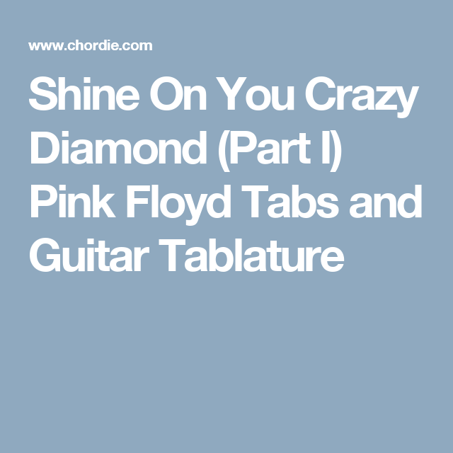 Shine On You Crazy Diamond Part I Pink Floyd Tabs And Guitar