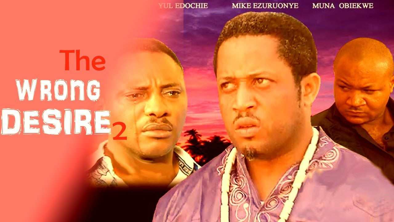 The Wrong Desire 2 Nollywood Movie Movies, Movie posters