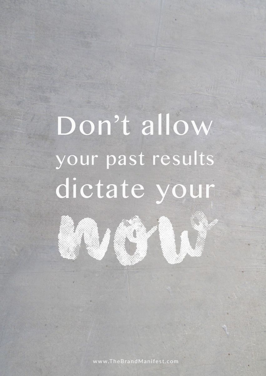 Motivational Quotes from our FREE EMAIL COURSE >> How To Become a Goal Achiever, not just a goal setter! -- Don't allow your past results dictate your NOW! Keep striving for your ultimate goals.
