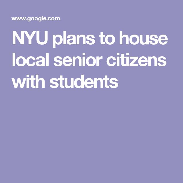 NYU plans to house local senior citizens with students ...