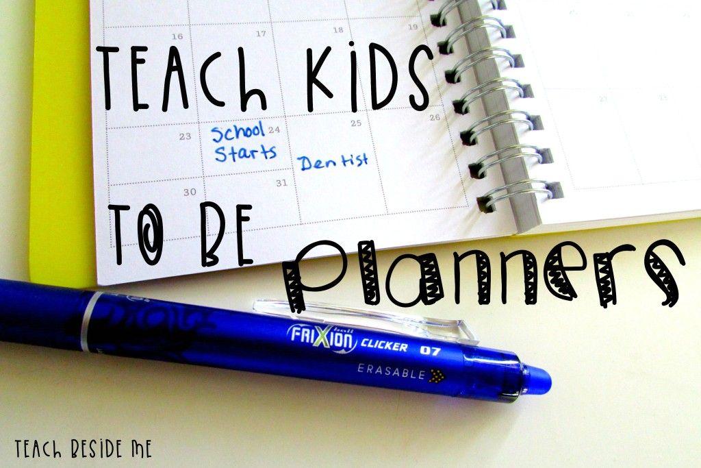 Teach Kids to Be Planners Teaching kids, Teaching