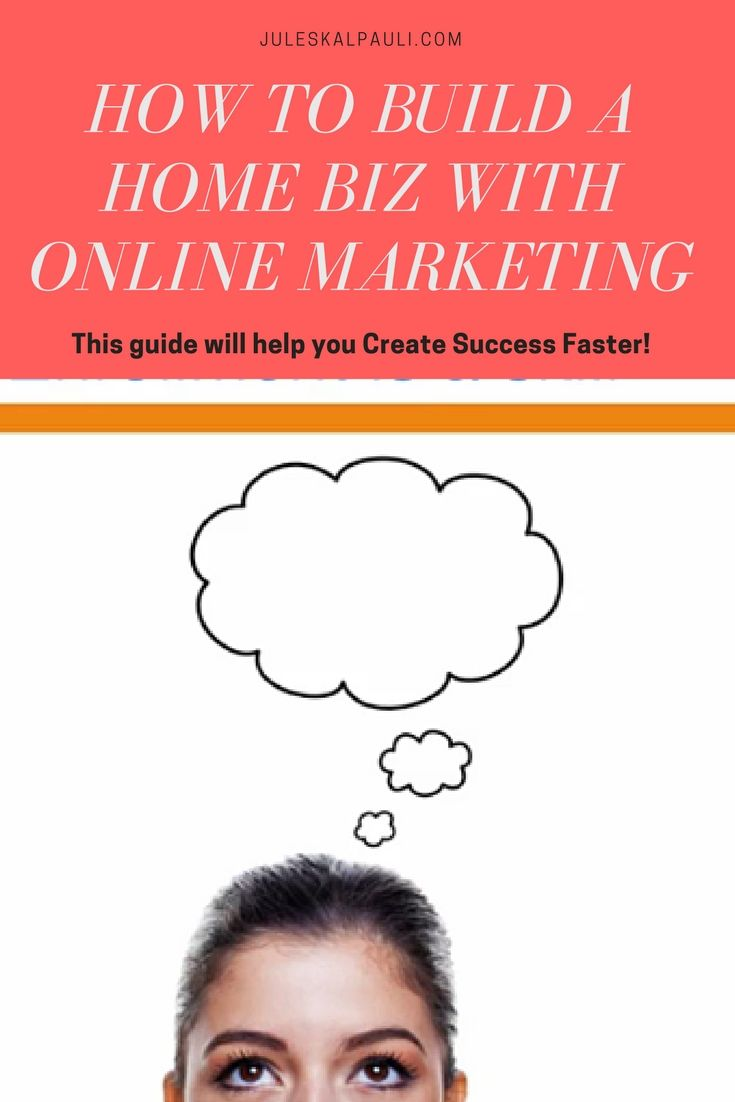 Build A Home Business With Online Marketing How To Build A Business Online  Build