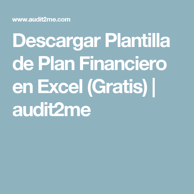 Descargar Plantilla de Plan Financiero en Excel (Gratis) | audit2me ...