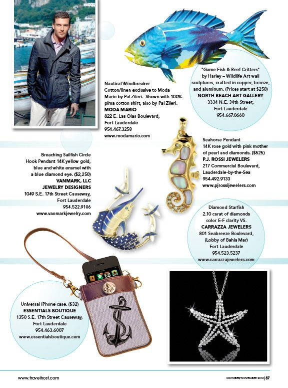Ready to set sail? Get stylin' with Moda Mario, Vanmark Jewerly designers, North Beach Art Gallery, P.J. Rossi, Essentials Boutique and Carrazza Jewelers!
