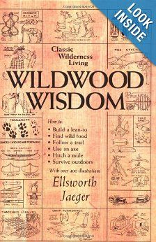 Amazon Com Wildwood Wisdom 9780936070124 Ellsworth Jaeger