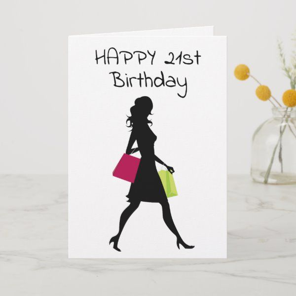 Girl Friend U Shop Like Your 21 30th Birthday Card Zazzle Com 21st Birthday Cards 30th Birthday Cards 40th Birthday Cards