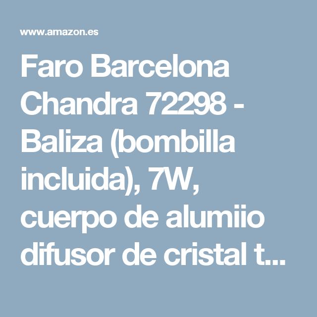 Faro Barcelona Chandra 72298 - Baliza (bombilla incluida), 7W, cuerpo de alumiio difusor de cristal templado, color gris