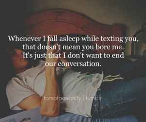 Incroyable Whenever I Fall Asleep While Texting You. Advice QuotesLove ...