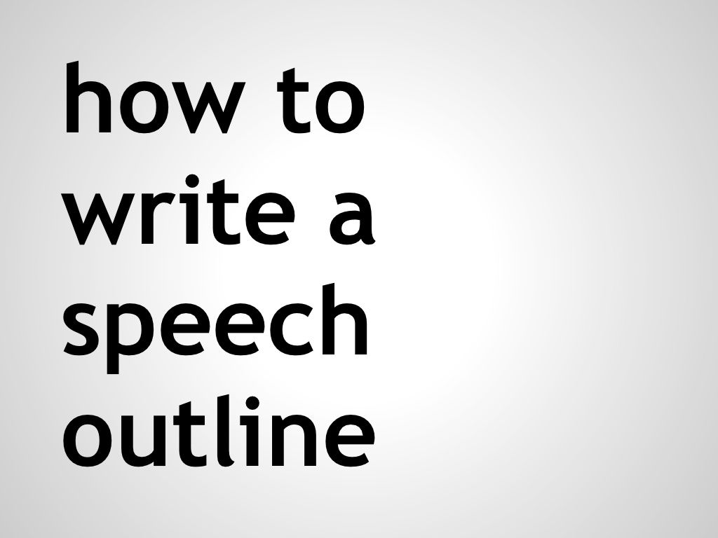 HowToWriteASpeechOutline By Akashabanks Via
