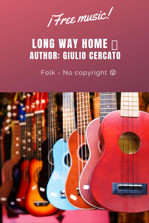 Free Music Long Way Home Giulio Cercato Folk No Copyright Free Music Music Folk