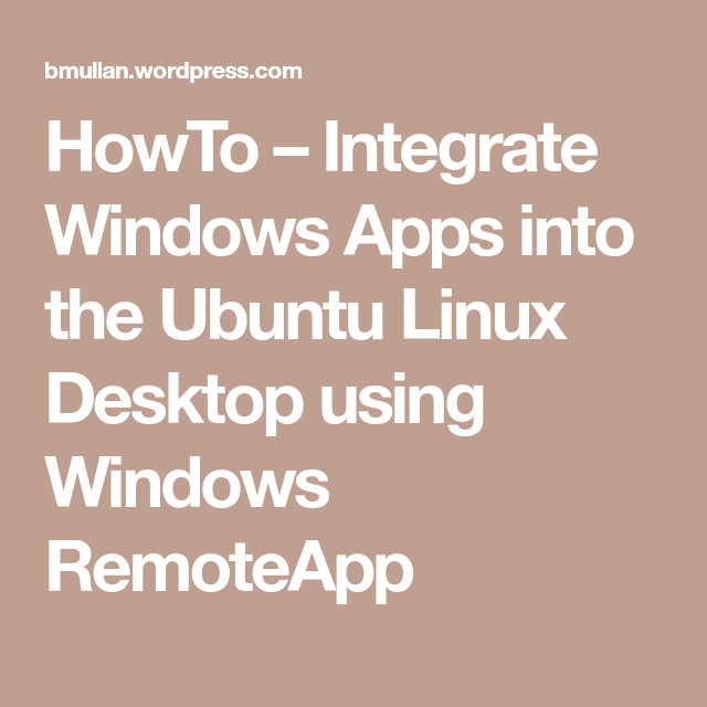 HowTo Integrate Windows Apps into the Ubuntu Linux