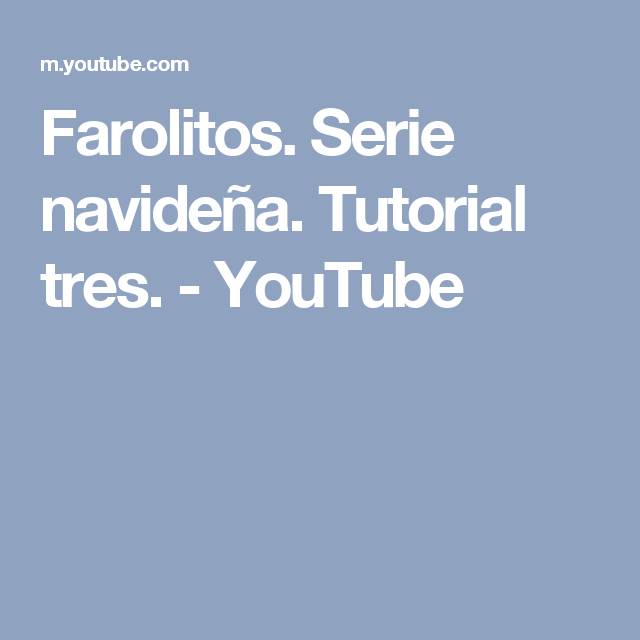 Farolitos. Serie navideña. Tutorial tres. - YouTube