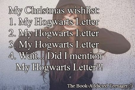 Don't forget my Hogwarts letter!!!!!