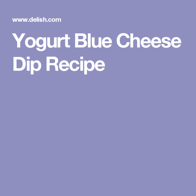 Yogurt Blue Cheese Dip Recipe