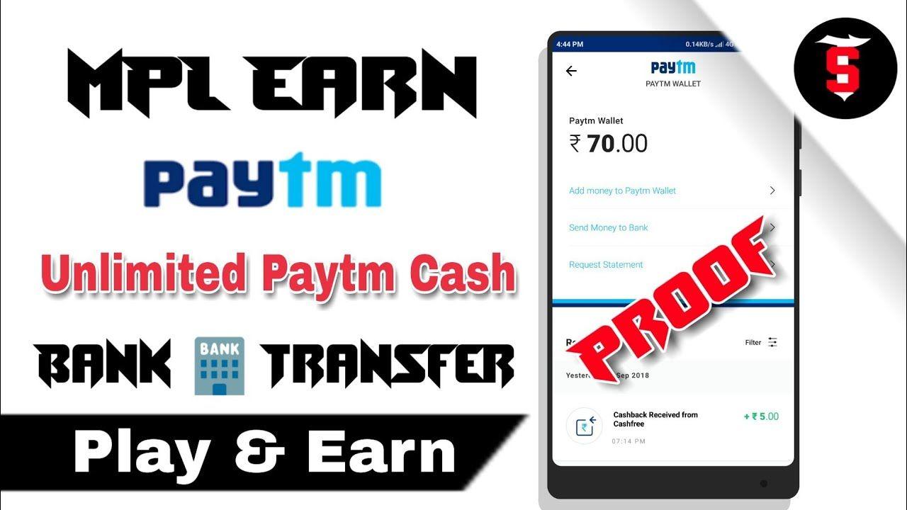 Mpl Earn Unlimited Paytm Cash Bank
