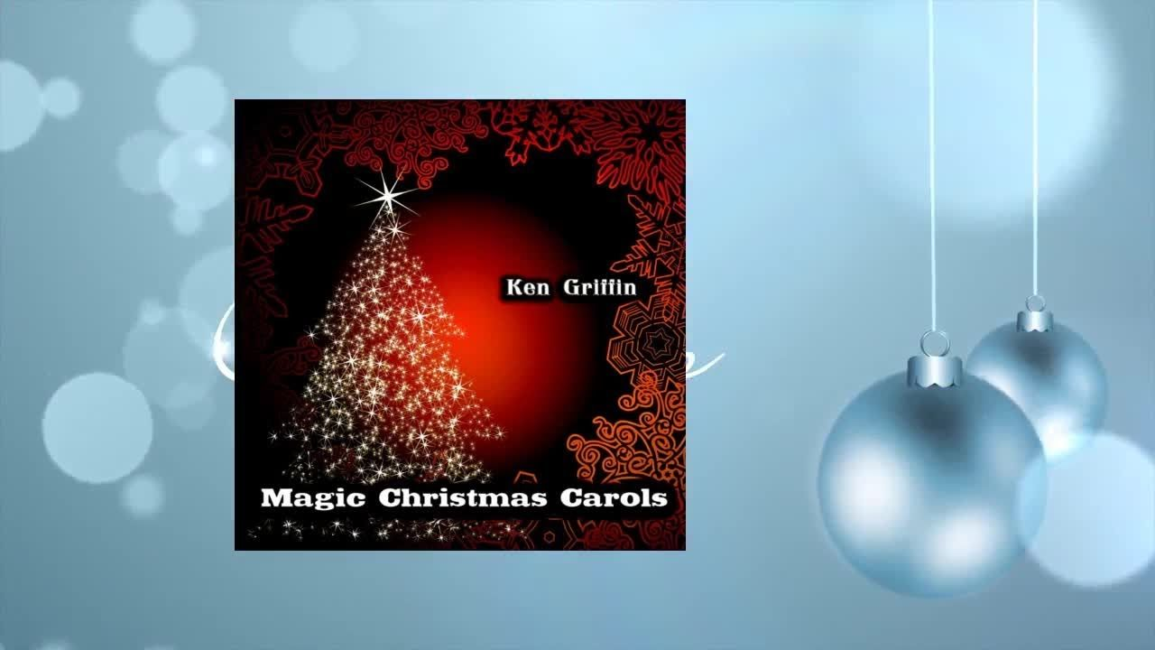 Ken Griffin - Magic Christmas Carols | Whole Christmas Albums ...