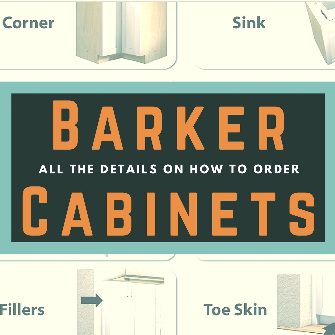 Barker Cabinets Are An Excellent RTA (ready To Assemble) Options, But  Ordering Barker Cabinets Can Be A Little Tricky. I Am Going To Teach You  Everything.