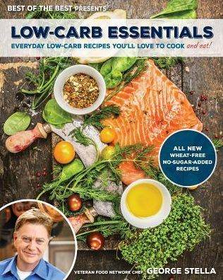 Low Carb Essentials Everyday Low Carb Recipes You Ll Love To Cook