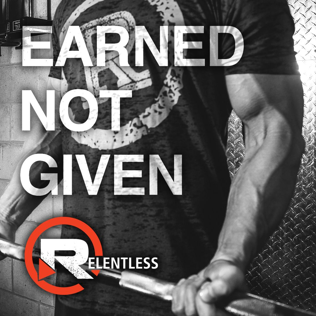 Pin By Shawn Thompson On Fitness Quotes: Want It? Earn It. #relentless