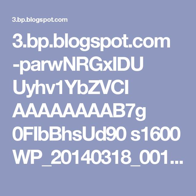 3.bp.blogspot.com -parwNRGxIDU Uyhv1YbZVCI AAAAAAAAB7g 0FIbBhsUd90 s1600 WP_20140318_001.jpg