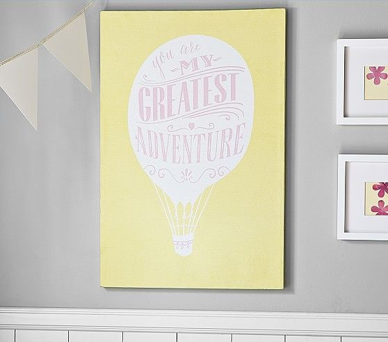You\'re my greatest Adventure- Wall Art Pottery Barn Kids. Love this ...