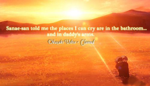 Clannad Quotes: Clannad. Ushio Okazaki Quote