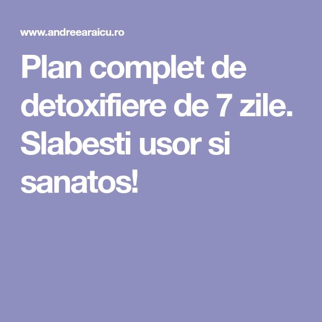 plan detoxifiere 7 zile)